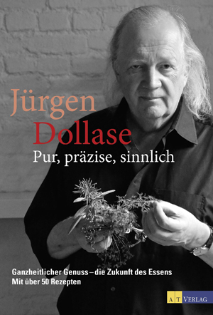 Jürgen Dollase Pur Präzise Sinnlich