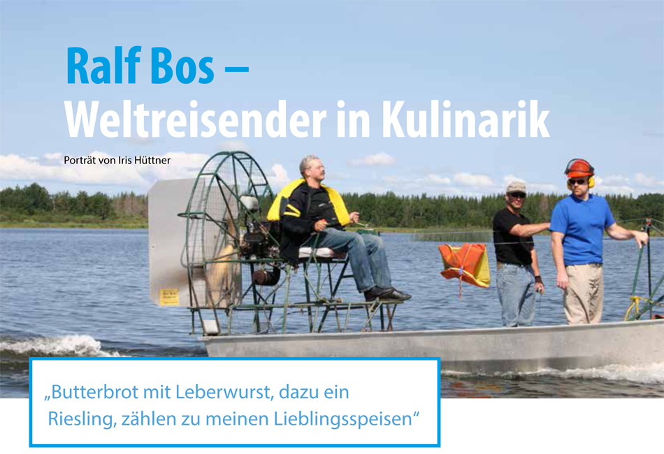 Ralf Bos – Weltreisender in Kulinarik. Ein Porträt von Iris Hüttner