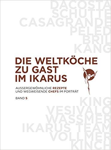 Martin Klein & Ikarus-Team: Die Weltköche zu Gast im Ikarus. Band 5. Pantauro-Verlag, Salzburg 2018. 320 S., 49.95 Euro